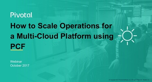 How to Scale Operations for a Multi-Cloud Platform using PCF