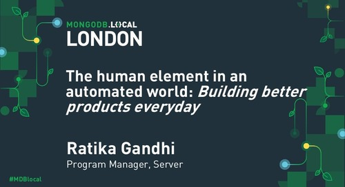 MongoDB .local London 2019: The Human Element in an Automated World: Building Better Products
