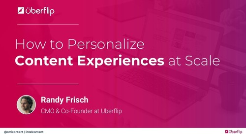 How to Personalize Content Experience at Scale - ICC 2018