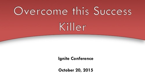 "Ignite 2015 NA - Randy Meriwether - ""Habituation: How to Overcome this Success Killer"""