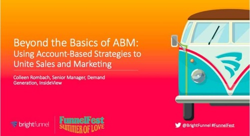 Beyond the Basics of ABM: Using Account-Based Strategies to Unite Sales and Marketing