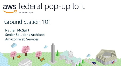 Intro to Ground Station, AWS Federal Pop-Up Loft