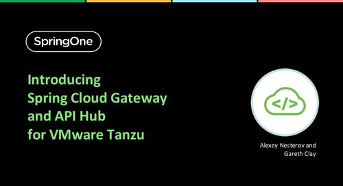 Introducing Spring Cloud Gateway and API Hub for VMware Tanzu