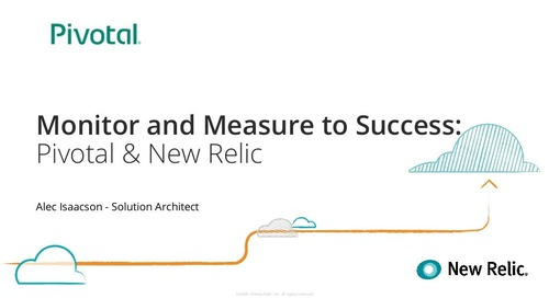 Monitor and Measure to Success: Pivotal & New Relic