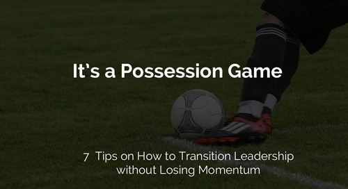 It's a Possession Game: 7 Coaching Tips for Handling an Admission Director Transition without Losing Momentum