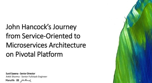 John Hancock's Journey from Service-Oriented to Microservices Architecture on Pivotal Platform