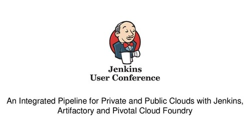 An Integrated Pipeline for Private and Public Clouds with Jenkins, Artifactory and Pivotal Cloud Foundry by Jamie O'Meara