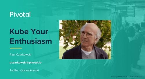 Kube Your Enthusiasm - Paul Czarkowski