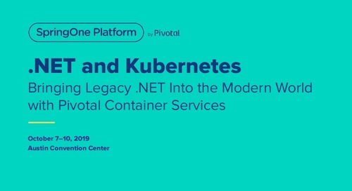 .NET and Kubernetes: Bringing Legacy .NET Into the Modern World with Pivotal Container Services