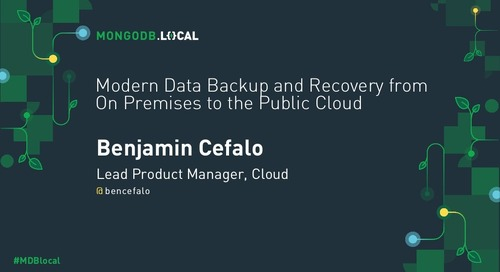 MongoDB .local London 2019: Modern Data Backup and Recovery from On-premises to the Public Cloud