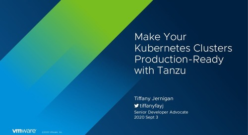 Make Your Kubernetes Clusters Production-Ready with VMware Tanzu