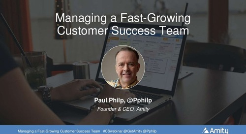 Managing a Fast Growing Customer Success Team
