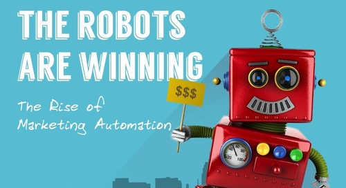 The Robots Are Winning: The Rise Of Marketing Automation