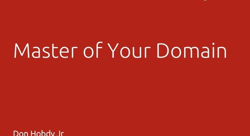Master of Your Domain: Creating Content to Compete - Don Hobdy Jr., ITC