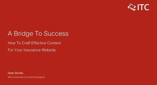 A Bridge to Success: How to Craft Effective Content for your Insurance Website