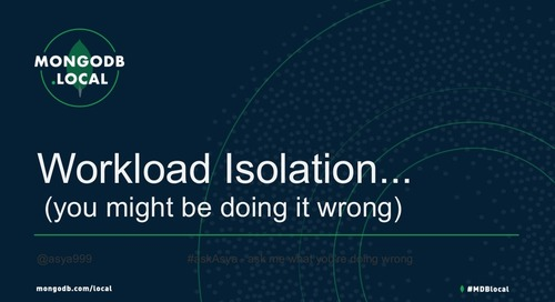 Workload Isolation - Asya Kamsky