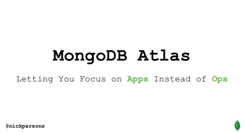 MongoDB Atlas: Letting You Focus on Apps Instead of Ops