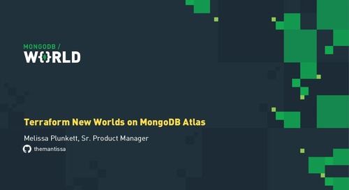 MongoDB World 2019: Terraform New Worlds on MongoDB Atlas