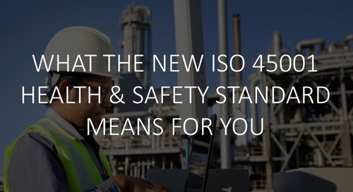 What the New ISO 45001 Health & Safety Standard Means For You