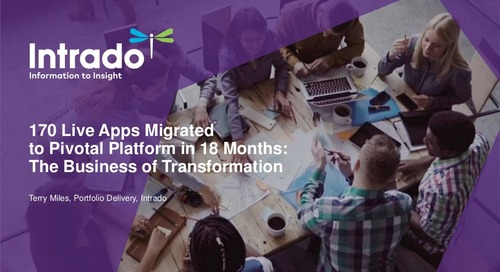 170 Live Apps Migrated to Tanzu Application Service in 18 Months: The Business of Transformation