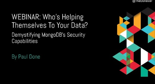 Webinar: Who's Helping Themselves To Your Data? Demystifying MongoDB's Security Capabilities
