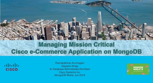 MongoDB World 2018: Managing a Mission Critical eCommerce Application on MongoDB: Architecture, Configuration, Operation & Security Features