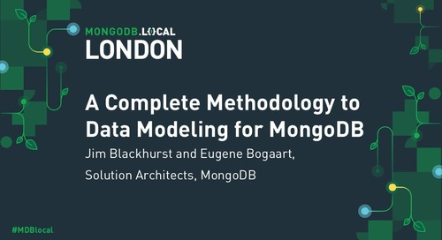 MongoDB .local London 2019: A Complete Methodology to Data Modeling for MongoDB