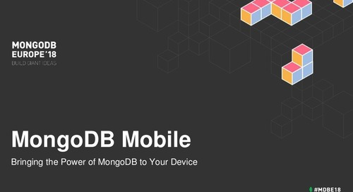 MongoDB Mobile - Bringing the Power of MongoDB to your Device