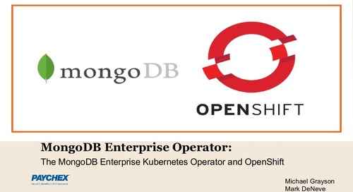 MongoDB World 2019: Using the MongoDB Enterprise Kubernetes Operator to Scale MongoDB Containers on Red Hat OpenShift