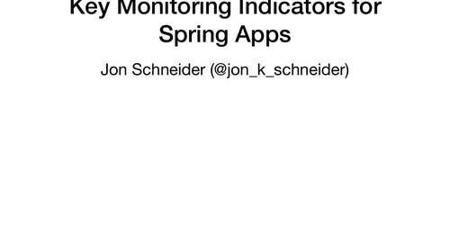 Four Key Performance Indicators for Every Java App - Jon Schneider