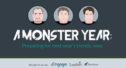 A Monster Year: Preparing for Next Year's ABM Trends, Now  |  Engagio