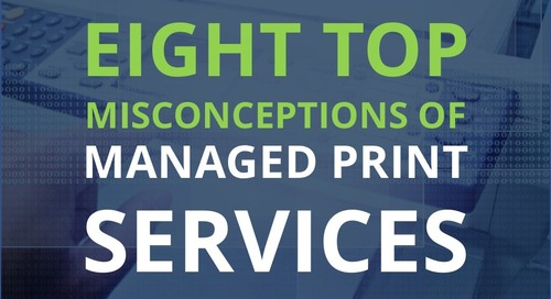 Eight Top Misconceptions About Managed Print Services