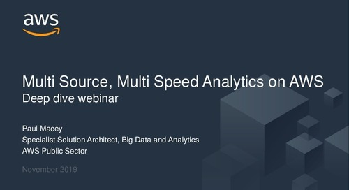 Multi-Source, Multi-Speed Analytics on AWS Webinar