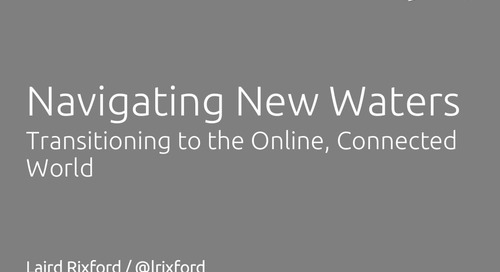 Navigating New Waters: Transitioning to the Online, Connected World - Laird Rixford, ITC