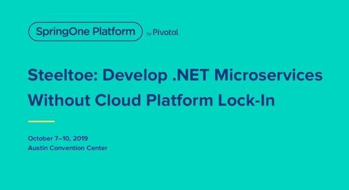 Steeltoe: Develop .NET Microservices Without Cloud Platform Lock-In