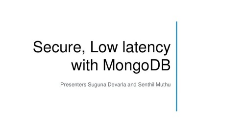 Secure, Low Latency with MongoDB
