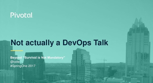"Not Actually a DevOps Talk, or, Beyond ""Survival is Not Mandatory"""
