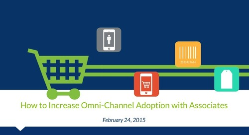 Webinar: How to Increase Omni-Channel Adoption With Associates