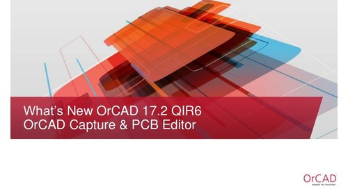 What's New - OrCAD 17.2 QIR 6
