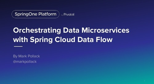 Orchestrating Data Microservices with Spring Cloud Data Flow