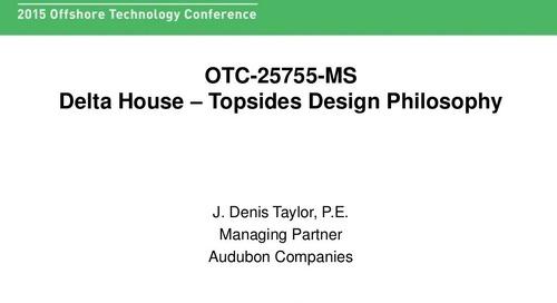 Delta House - Topsides Design Philosophy - Denis Taylor - OTC 2015 Technical Session Presentation