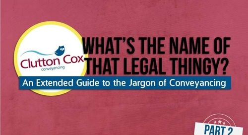 Conveyancing Jargon Demystified: What's The Name of That Legal Thingy? Part 2