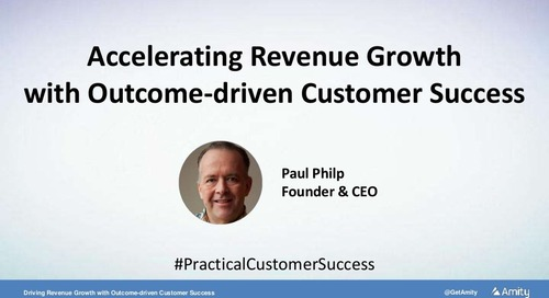 Accelerating Revenue Growth with Outcome-driven Customer Success Webinar Slides