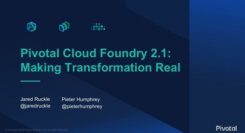Pivotal Cloud Foundry 2.1: Making Transformation Real Webinar