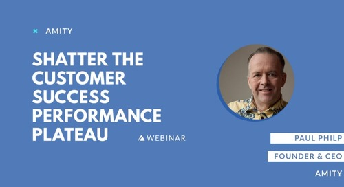 Shatter the Customer Success Performance Plateau