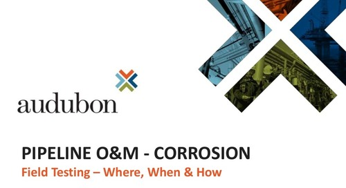 Pipeline Operations & Maintenance Corrosion  Field Testing - Where, When & How