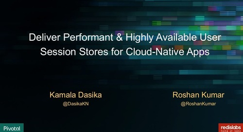 Deliver Performant & Highly Available User Session Stores for Cloud-Native Apps