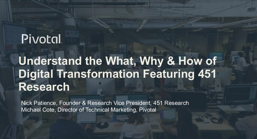 Understand the What, Why & How of Digital Transformation Featuring 451 Research