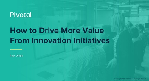 How to Drive More Value From Innovation Initiatives