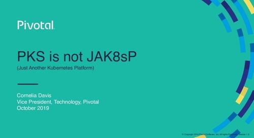 TKGI is Not JAK8sP (Just Another Kubernetes Platform)